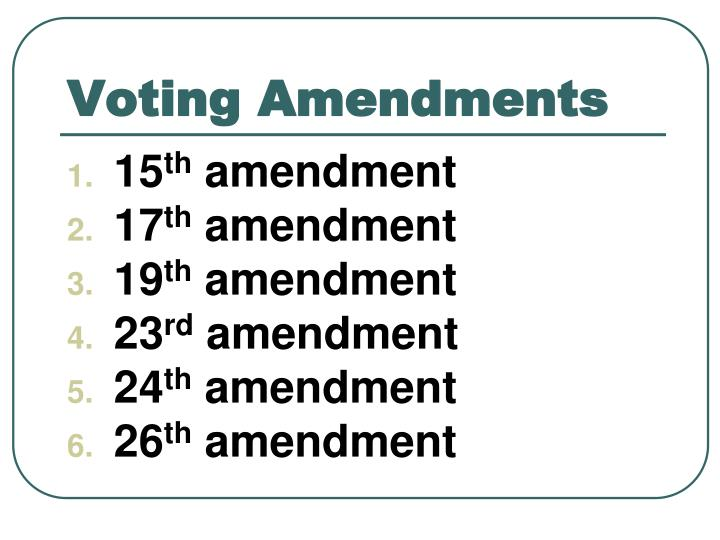 Voting Amendments