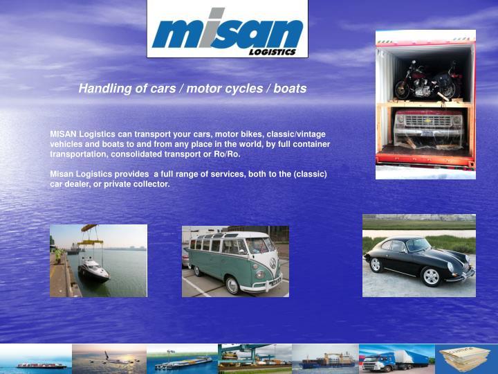 Handling of cars / motor cycles / boats