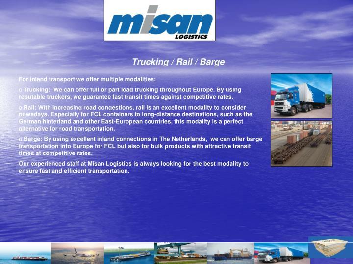Trucking / Rail / Barge