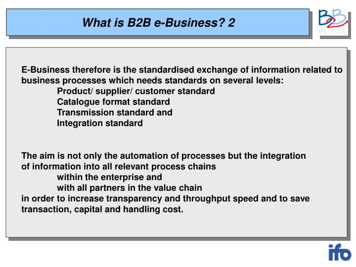 What is B2B e-Business? 2