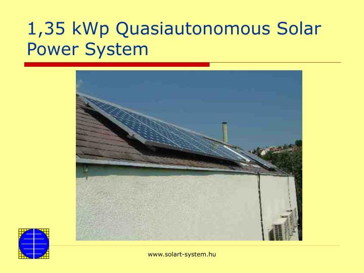 1,35 kWp Quasiautonomous Solar Power System