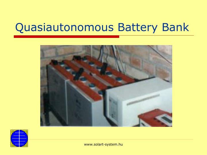 Quasiautonomous Battery Bank