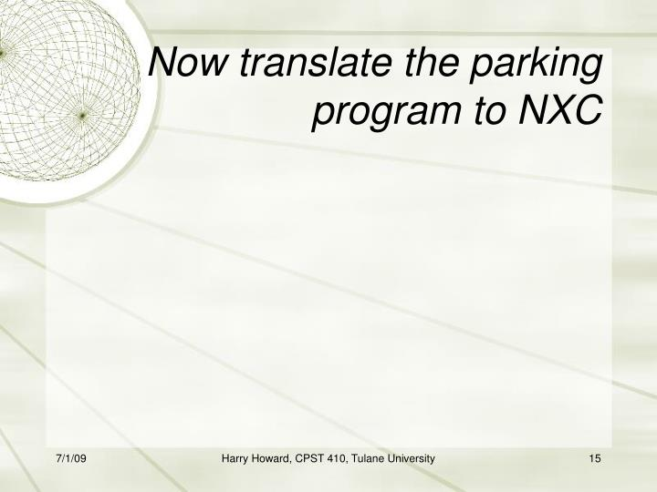 Now translate the parking program to NXC