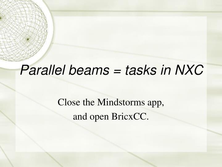 Parallel beams = tasks in NXC