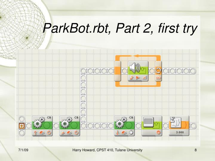 ParkBot.rbt, Part 2, first try