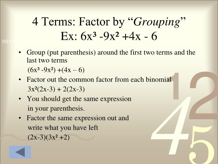 4 Terms: Factor by ""