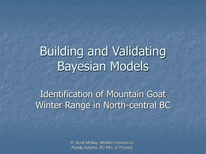 Building and validating bayesian models