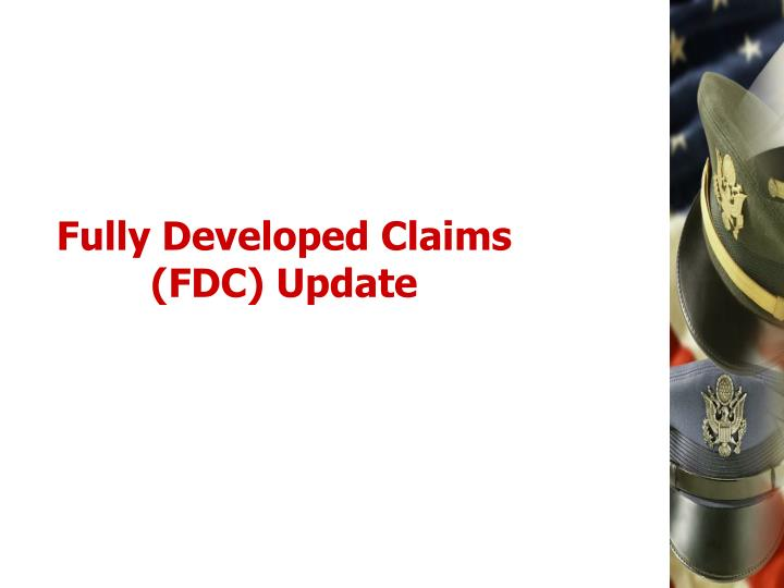 Fully Developed Claims (FDC) Update