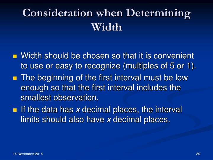 Consideration when Determining Width