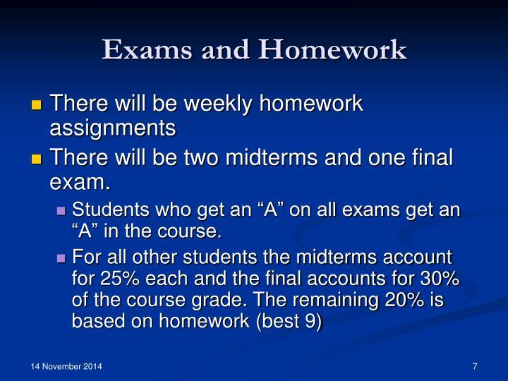 Exams and Homework