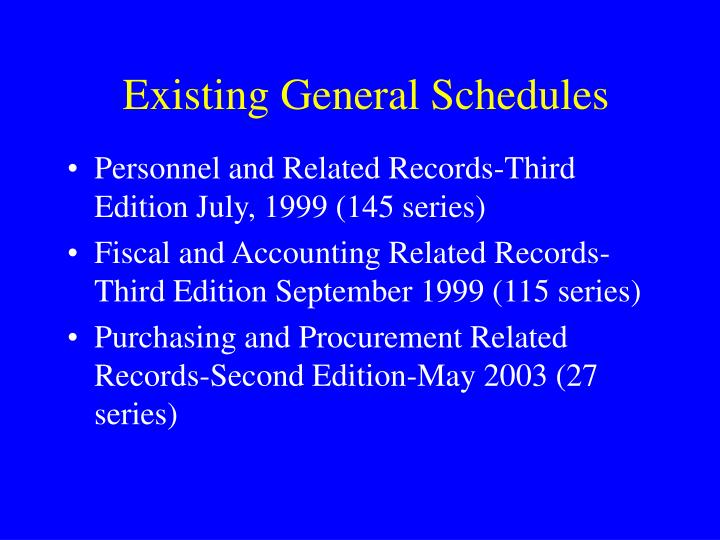 Existing General Schedules