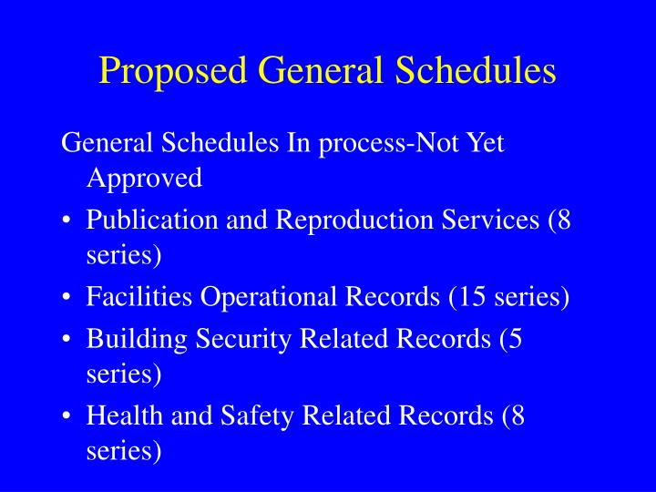 Proposed General Schedules