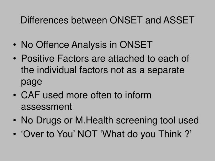 Differences between ONSET and ASSET