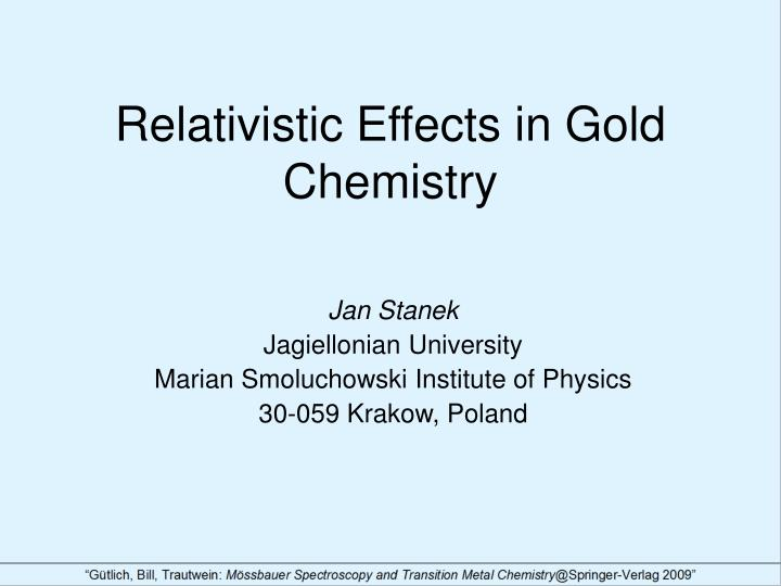 Relativistic Effects in Gold Chemistry