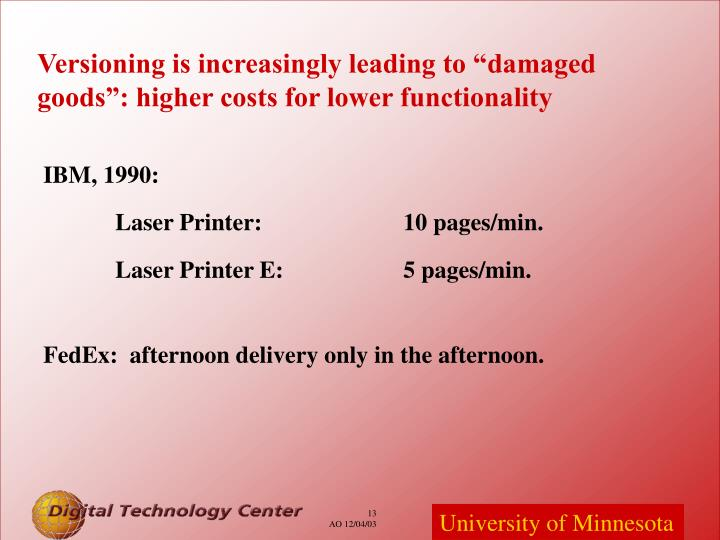 "Versioning is increasingly leading to ""damaged goods"": higher costs for lower functionality"