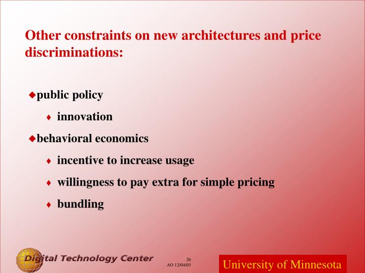 Other constraints on new architectures and price discriminations: