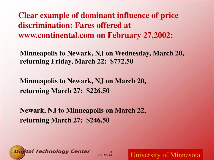 Clear example of dominant influence of price discrimination: Fares offered at www.continental.com on February 27,2002: