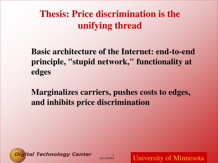 Thesis: Price discrimination is the unifying thread