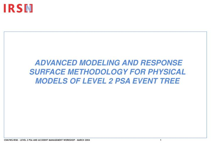 ADVANCED MODELING AND RESPONSE SURFACE METHOD