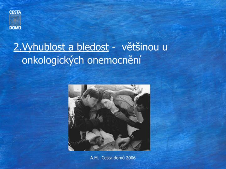 2.Vyhublost a bledost