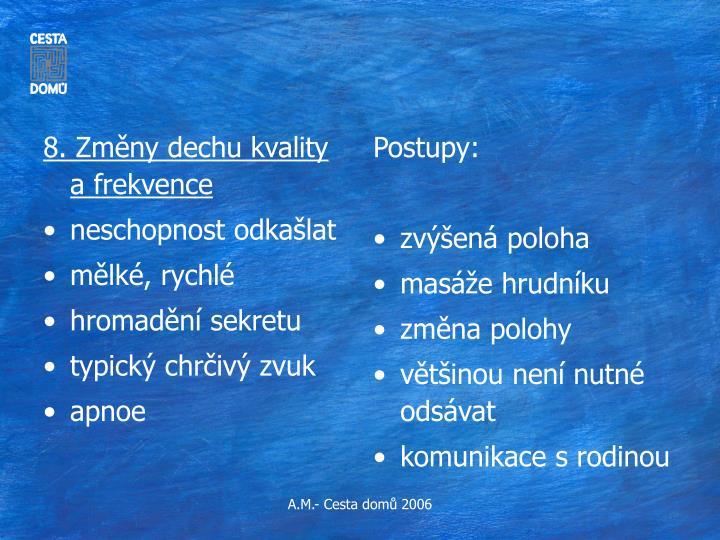 8. Změny dechu kvality a frekvence
