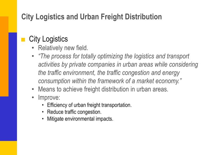 City Logistics and Urban Freight Distribution