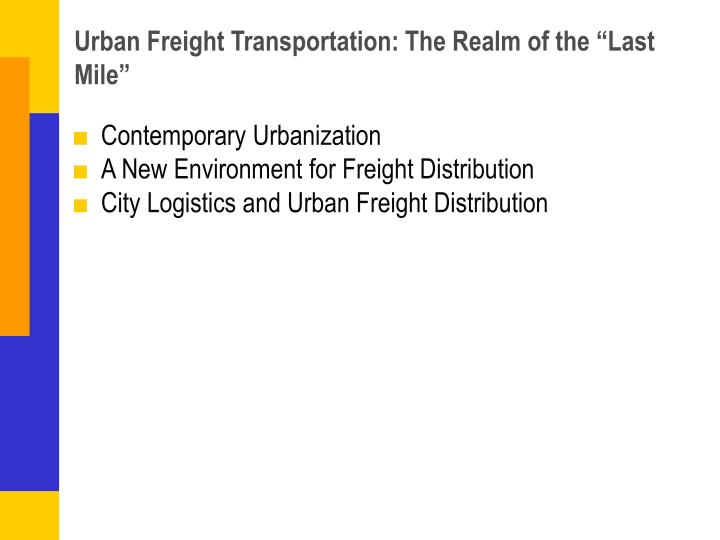 Urban freight transportation the realm of the last mile