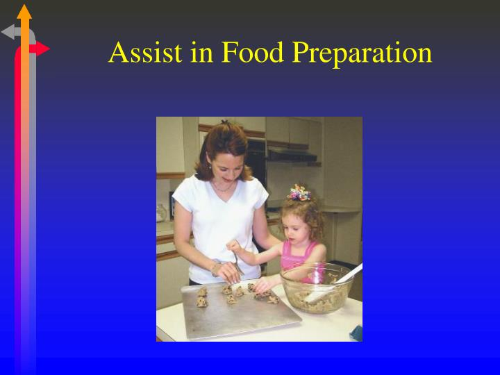 Assist in Food Preparation