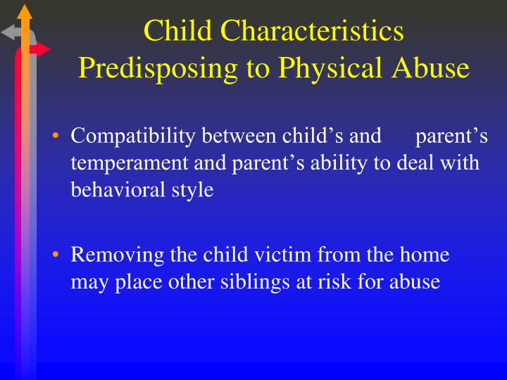 Child Characteristics Predisposing to Physical Abuse