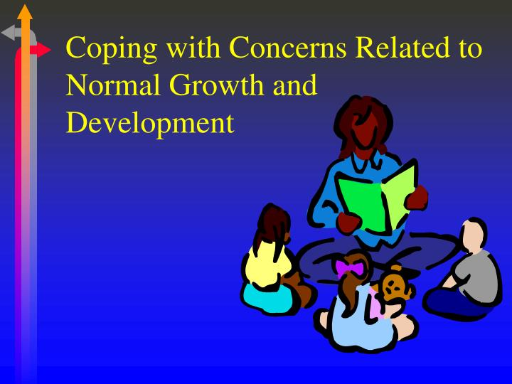 Coping with Concerns Related to Normal Growth and