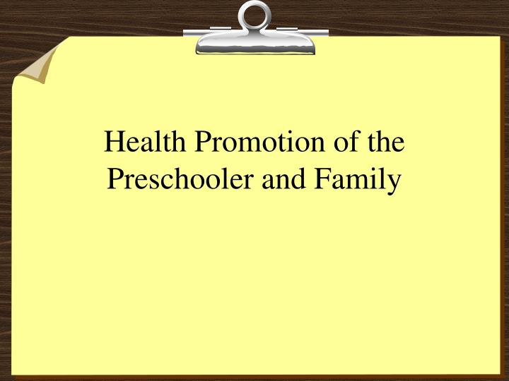 Health Promotion of the Preschooler and Family