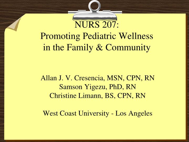 Nurs 207 promoting pediatric wellness in the family community