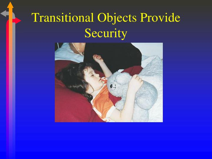 Transitional Objects Provide Security