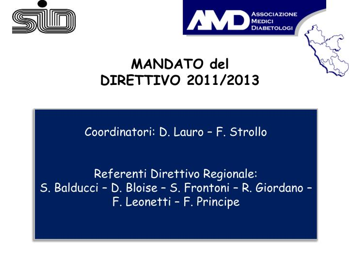 MANDATO del DIRETTIVO 2011/2013