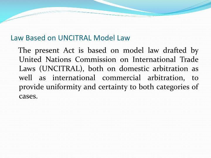 Law Based on UNCITRAL Model Law