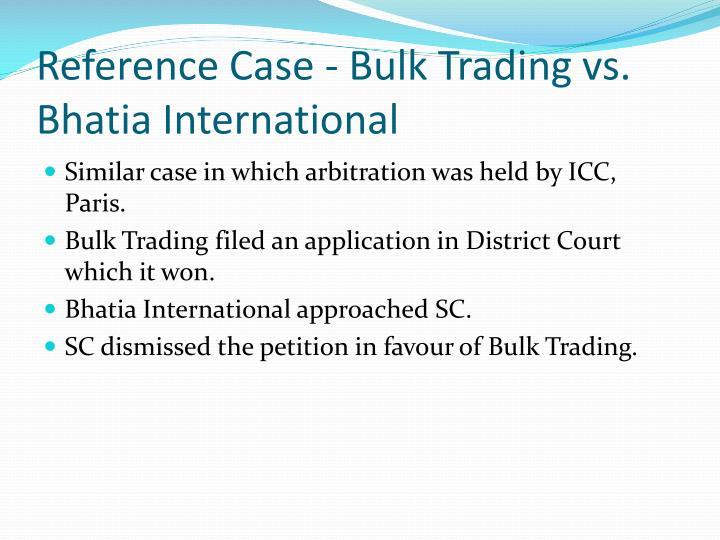Reference Case - Bulk Trading vs. Bhatia International