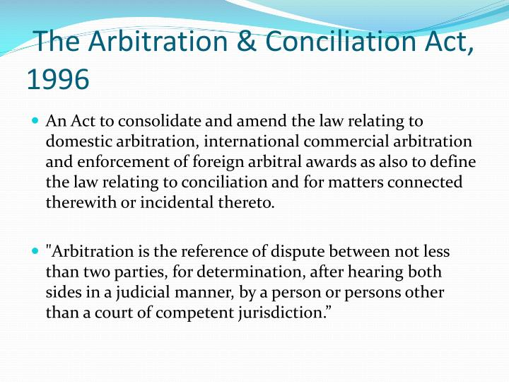 The Arbitration & Conciliation Act, 1996