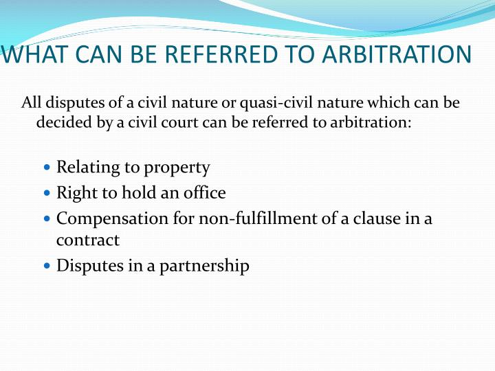 WHAT CAN BE REFERRED TO ARBITRATION