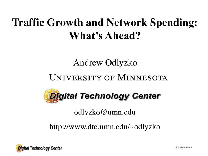 Traffic Growth and Network Spending: