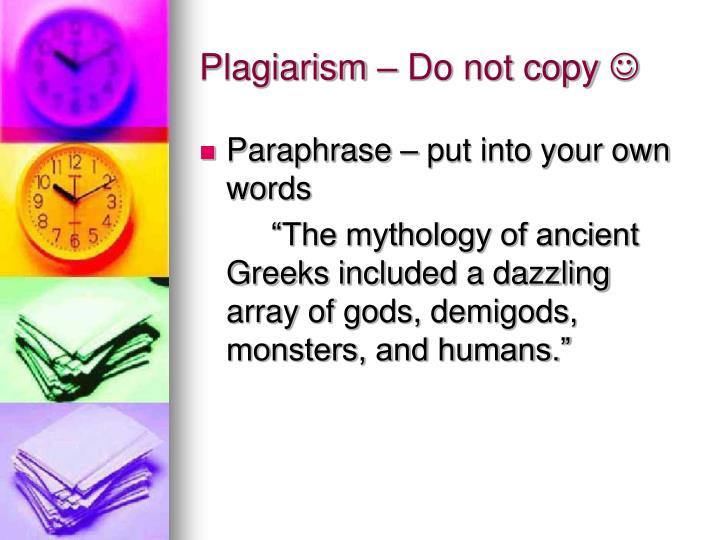 Plagiarism – Do not copy