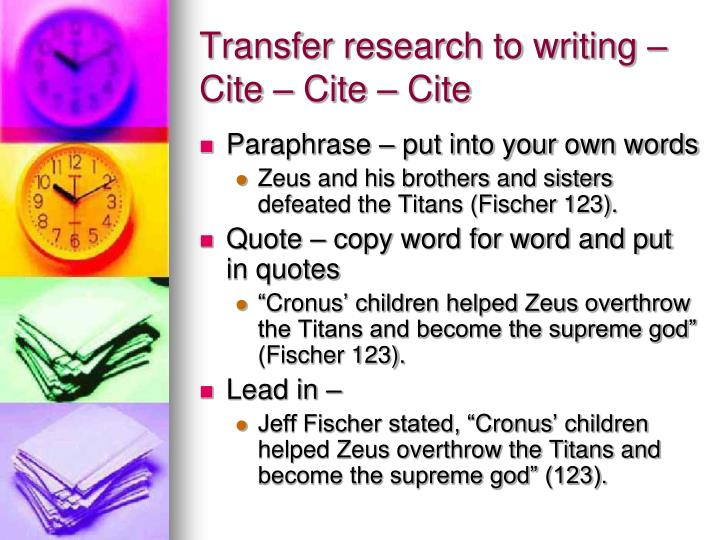 Transfer research to writing – Cite – Cite – Cite