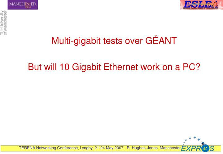 Multi-gigabit tests over G