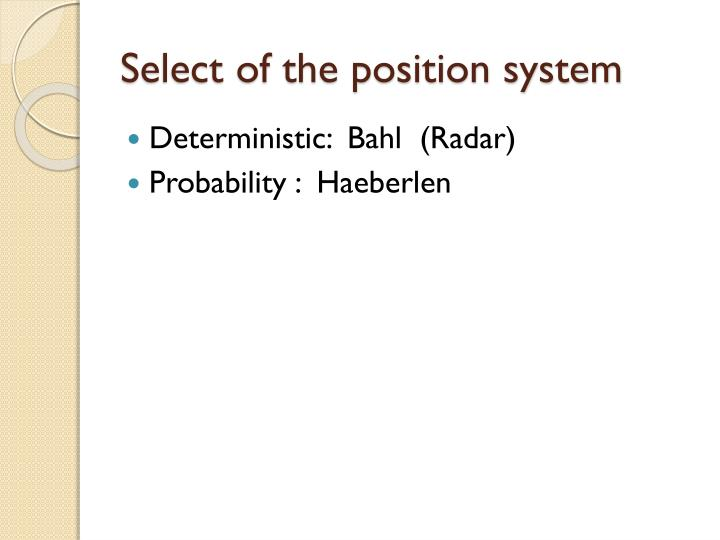 Select of the position system