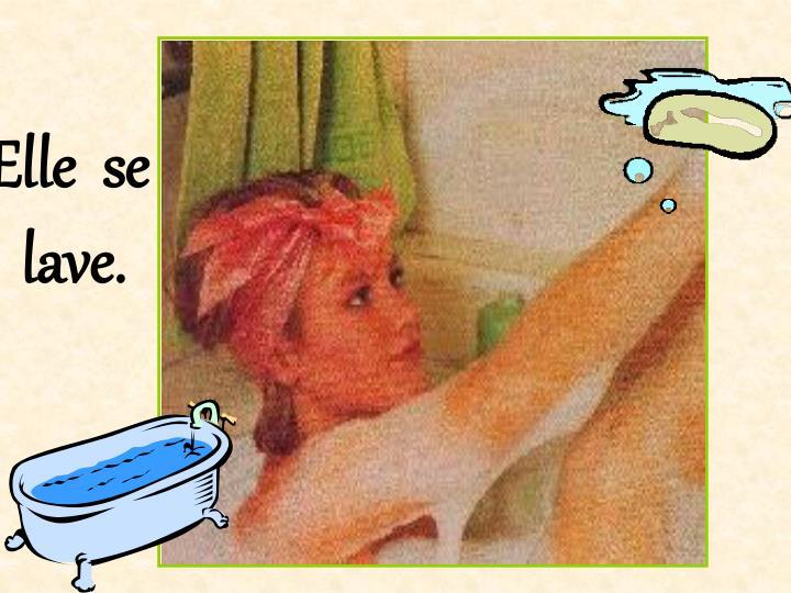 Elle  se  lave.