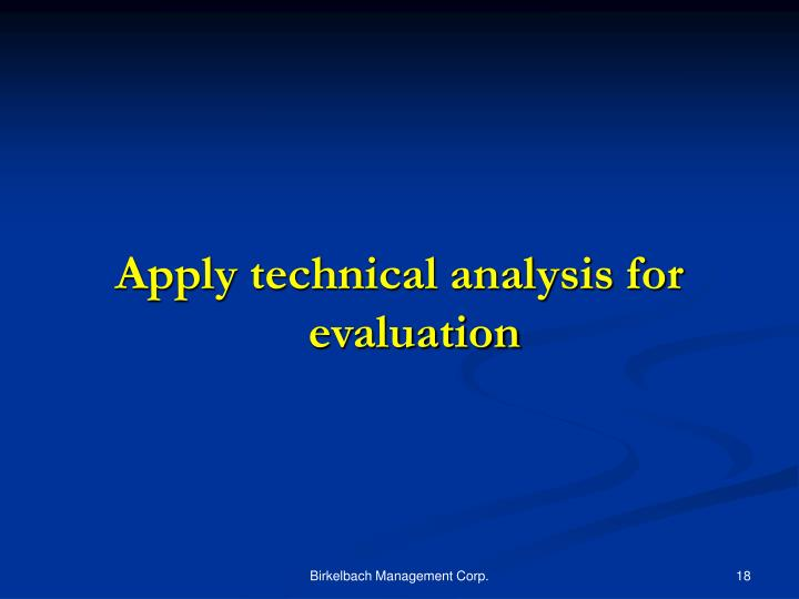 Apply technical analysis for evaluation