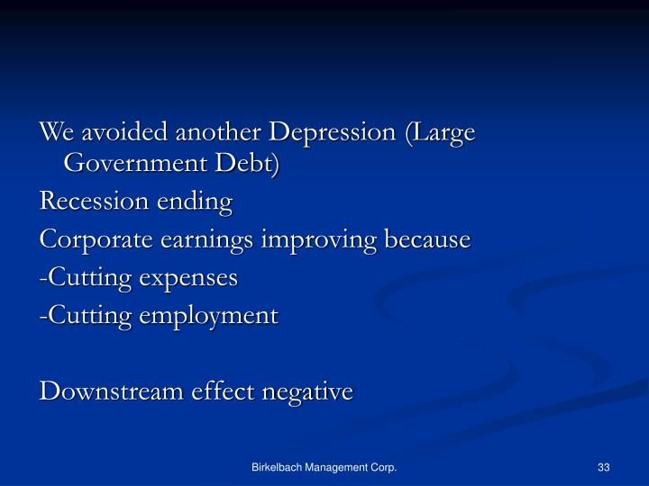 We avoided another Depression (Large Government Debt)