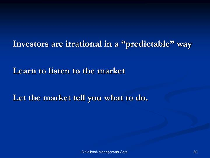 """Investors are irrational in a """"predictable"""" way"""
