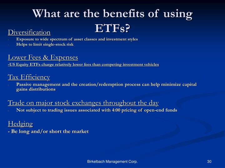 What are the benefits of using ETFs?