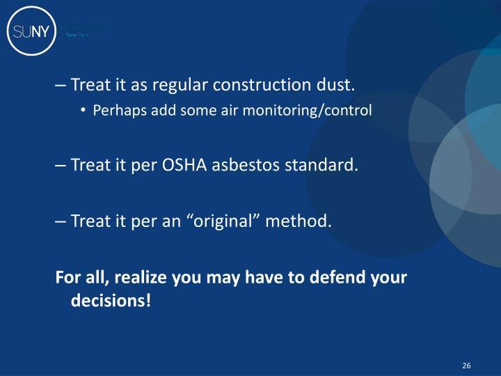 Treat it as regular construction dust.