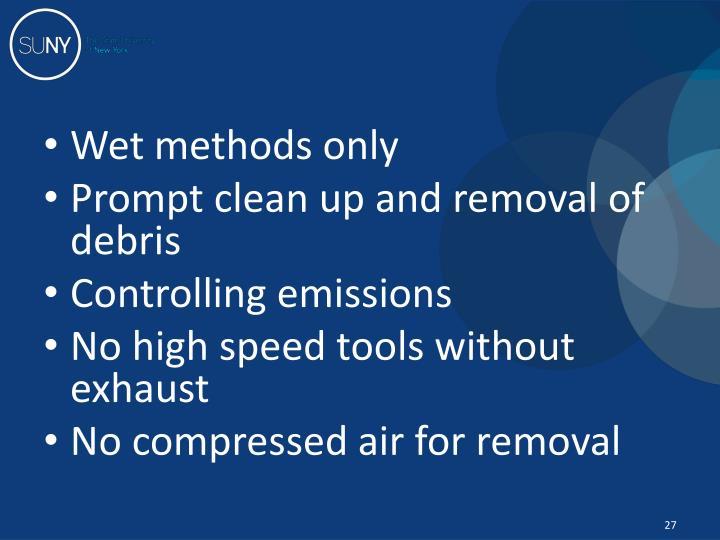 Wet methods only